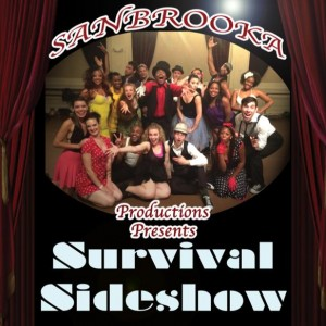 The Survival Sideshow Produced by Sanbrooka Productions.